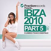 Fraction Records Presents... Ibiza 2010 - Part 5 - EP by Various Artists