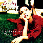 If I Need To Move On (Sometimes) by Ladybug Mecca