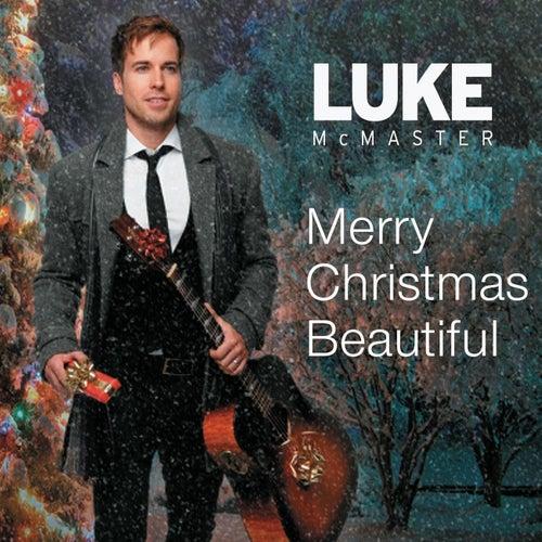 Merry Christmas, Beautiful by Luke McMaster