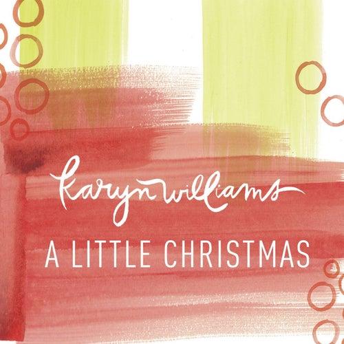 A Little Christmas - Single by Karyn Williams