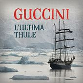 L'Ultima Thule de Francesco Guccini