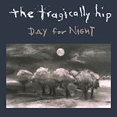 Day For Night (International Version) de The Tragically Hip