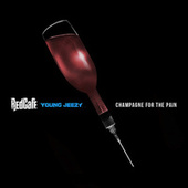 Champagne For The Pain by Red Cafe