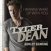 I Wanna Wake Up With You (Single) de Tyler Dean