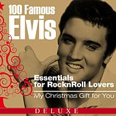 100 Famous Elvis Essentials for Rock'n'roll Lovers (My Christmas Gift for You Deluxe Edition) de Elvis Presley
