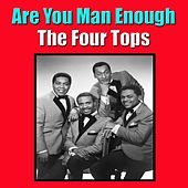Are You Man Enough by The Four Tops