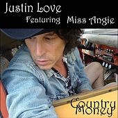 Country Money (feat. Miss Angie) by Justin Love