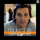 Could It Be by Charlie Worsham