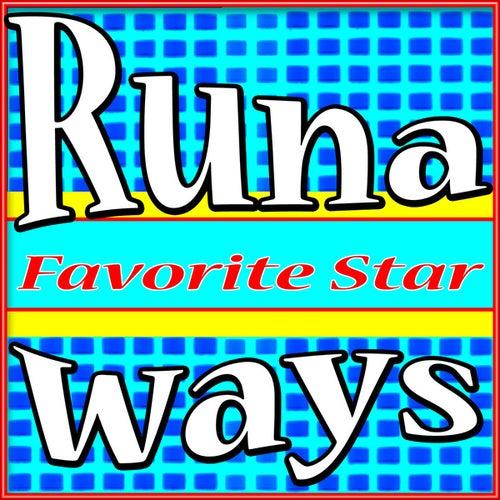 Runaways by Favorite Star