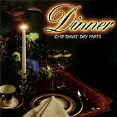 Chip Davis' Day Parts - Dinner by Various Artists