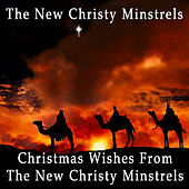 Christmas Wishes From The New Christy Minstrels by The New Christy Minstrels
