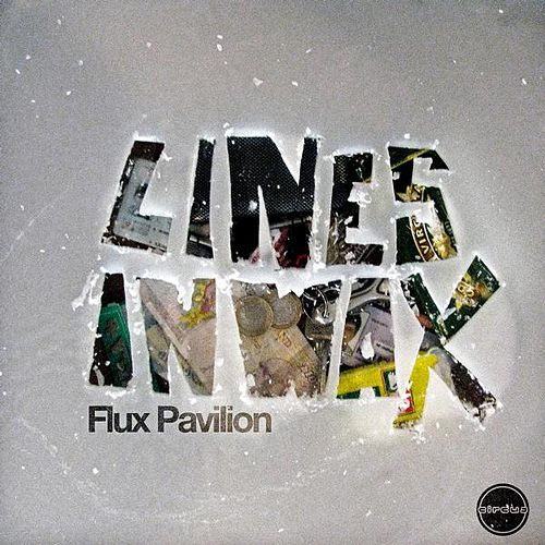 Lines in Wax by Flux Pavilion