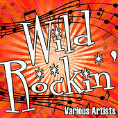 Wild Rockin' by Various Artists