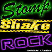 Stomp Shake Rock by Various Artists