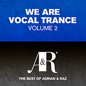 We Are Vocal Trance Vol 2 - The Best Of Adrian & Raz - EP by Various Artists