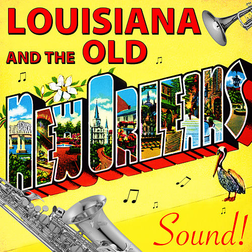 Louisiana & The Old New Orleans Sound by Various Artists