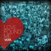 Love Found Me by VOTA