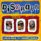Live In Oslo/Violent World by Disorder