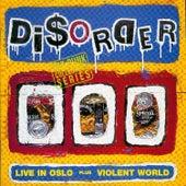 Live In Oslo/Violent World de Disorder