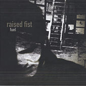 Fuel by Raised Fist