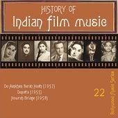 History of Indian Film Music: Do Aankhen Barah Haath (1957), Dupatta (1955), Howrah Bridge (1958), Vol. 22 by Various Artists