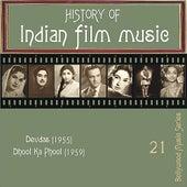 History of Indian Film Music: Devdas (1955), Dhool Ka Phool (1959), Vol.  21 by Various Artists