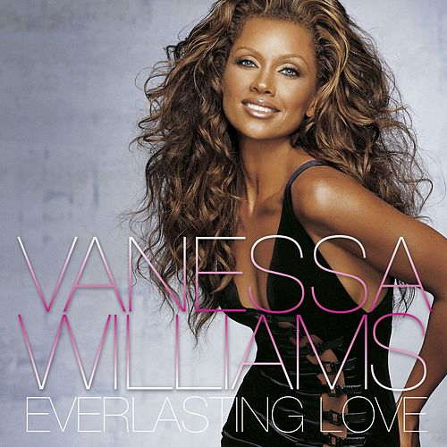 Everlasting Love by Vanessa Williams