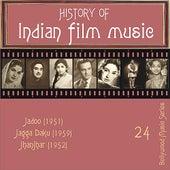 History of Indian Film Music: Jadoo (1951), Jagga Daku (1959), Jhanjhar (1952), Vol. 24 by Various Artists