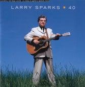 40 de Larry Sparks