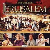 Jerusalem by Bill & Gloria Gaither