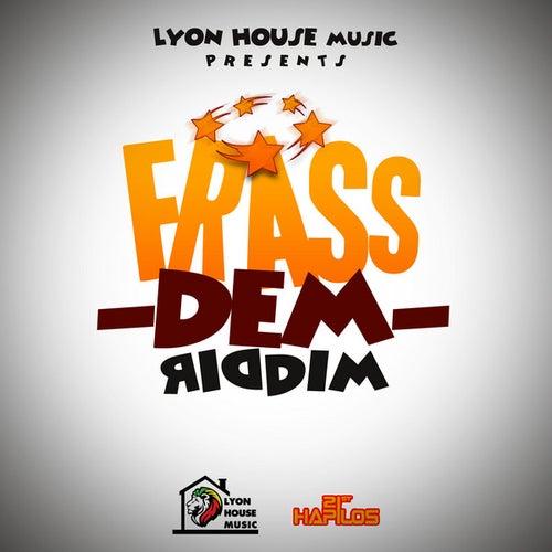 Frass Dem Riddim by Various Artists