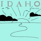 You Were a Dick de Idaho