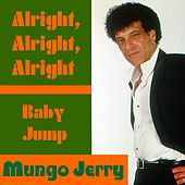 Alright, Alright, Alright by Mungo Jerry