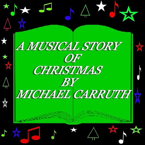Christmas (A Musical Story) by Michael Carruth