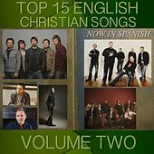 Top 15 English Christian Songs in Spanish Vol. 2 by Samaritan Revival