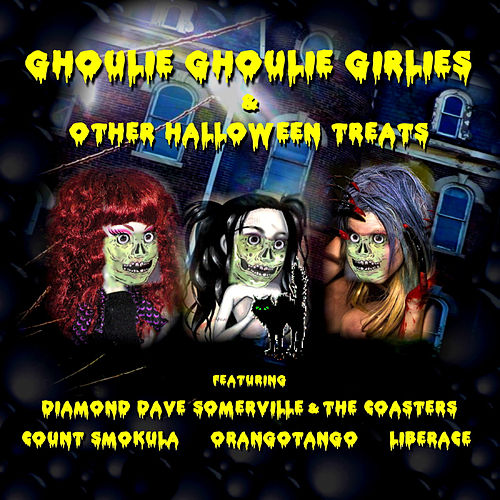 Ghoulie Ghoulie Girlies & Other Halloween Treats by Various Artists