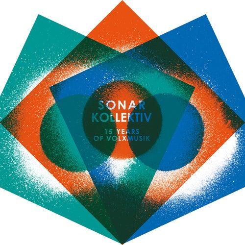 Sonar Kollektiv - 15 Years Of Volxmusik by Various Artists