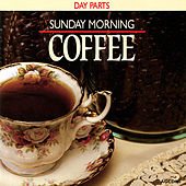 Day Parts - Sunday Morning Coffee by Various Artists