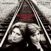 Matapedia (Remastered 2012) by Kate and Anna McGarrigle