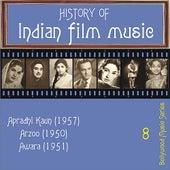 History Of  Indian Film Music [Apradhi Kaun (1957), Arzoo (1950), Awara (1951)], Volume  8 by Various Artists