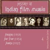 History Of  Indian Film Music [Aangan (1959), Aar Paar (1954), Aasha (1957)], Vol. 4 by Various Artists