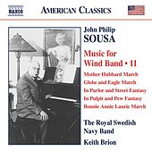 Sousa: Music for Wind Band, Vol. 11 by Royal Swedish Navy Band