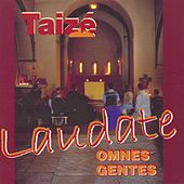 Laudate omnes gentes by Taizé