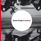 Lunático by Gotan Project