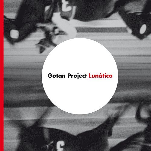 Lunático de Gotan Project