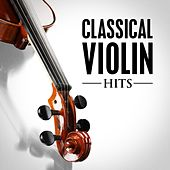 Classical Violin Hits by Various Artists