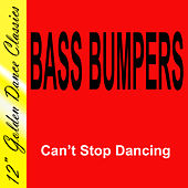 Can't Stop Dancing de Bass Bumpers