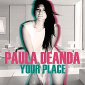 Your Place by Paula Deanda