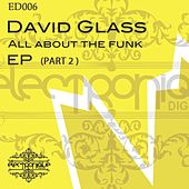 All About The Funk (Part 2) - Single by David Glass