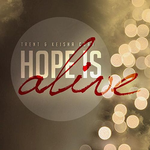 Hope Is Alive by Trent Cory